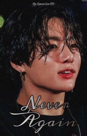 Never Again  by QueenLeeXD
