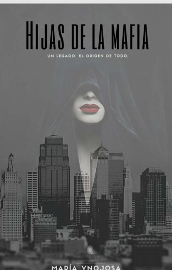 Hijas De La Mafia © #NCAwards