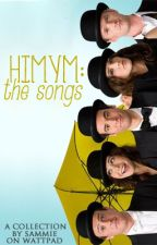 A Collection Of HIMYM Songs by SammieTheUnicorn
