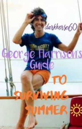 George Harrison's Guide To Surviving Summer by darkhorse60
