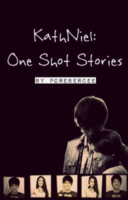 KathNiel: One Shot Stories