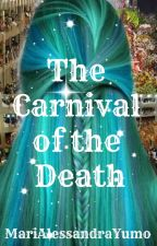 The Carnival of the Death by MariAlessandraYumo