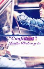 Confident- Justin Bieber y  Tu by beniibiebs