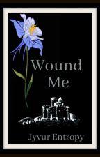 Wound Me by Jyvur_Entropy