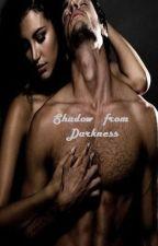 SHADOW FROM DARKNESS by Dita_Arunanita