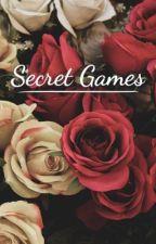 🥀🌹Secret Games 🌹🥀 by PiperXvampire666X