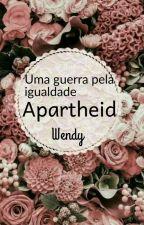 Uma guerra pela igualdade: Apartheid by Eundin