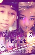 Almost love but u come first(a Jessica  Jacob Latimore love story)ON HOLD by Shawty_360