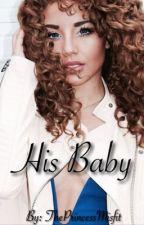 His Baby (Trey Songs x Drake) by ThePrincessMisfit