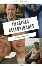 Imagines Celebridades - FANFIC by marytah18