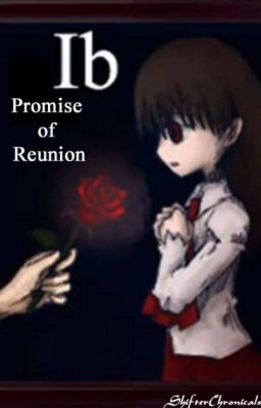 Ib: Promise of Reunion by ShifterChronicals