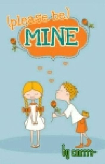 (Please Be) Mine [completed]