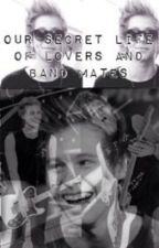 Our secret life of lovers and band mates.    [A Luke Hemmings fan fiction] by erinn_lee