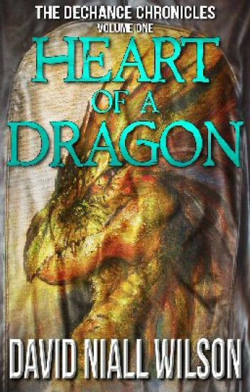 Heart of a Dragon - Book 1 of The DeChance Chronicles