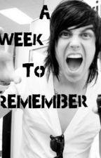 A Week To Remember (A Kellin Quinn fanfic) by P1rceTheBlackHor1zon