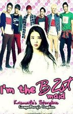 I'm the B2st's maid (COMPLETED) by Kriswaifu