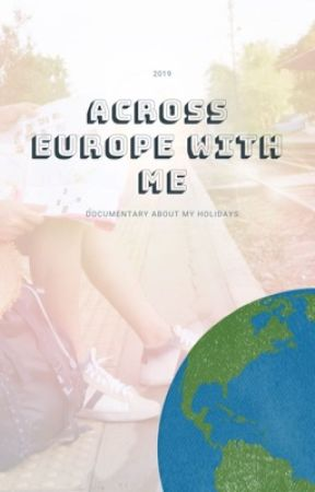 ACROSS EUROPE WITH ME ~ holiday 2019 by doronnya