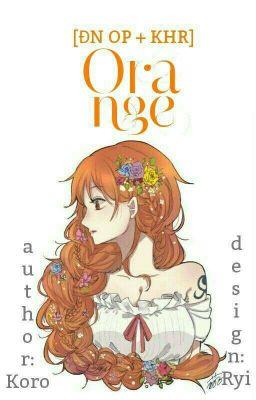 [ĐN One Piece + KHR] Orange.
