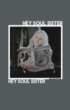 Hey Soul Sisters » Plot Shop by mrstarkwewon