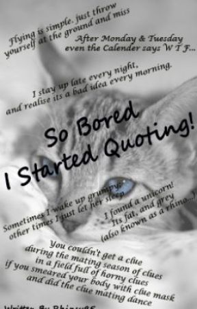 So Bored I Started Quoting! - Funny Quotes Part 5 - Wattpad