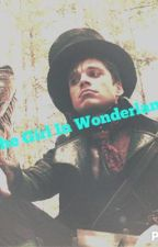 The Girl In Wonderland ( a Jefferson/Mad Hatter fanfic OUAT.) by BloodSeeker11