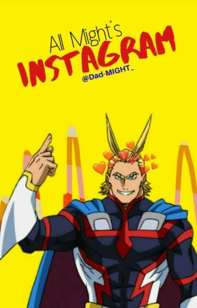 All Might Insta by Dad-MIGHT_