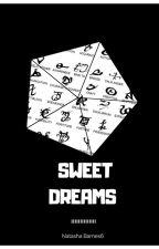 Sweet Dreams by NatashaBarnes6