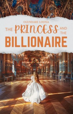 The Princess and The Billionaire by LouisaDiamond