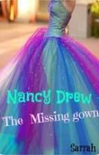 Nancy Drew- The Missing Gown. by ohyeahnearlyforgot