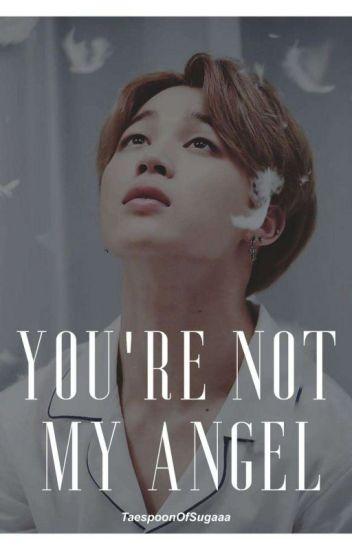 You're not my angel: Park Jimin x reader - TaeTae - Wattpad
