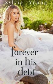 Forever in His Debt by sylvia_young
