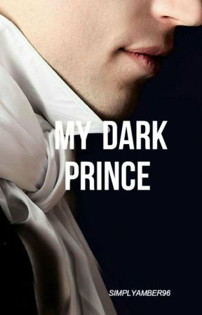 My Dark Prince [EDITING] by SimplyAmber96