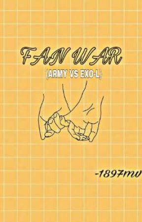 FANWAR (ARMY VS EXO-L)  by 1897MV