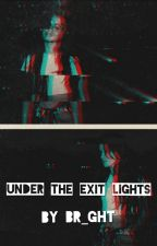 Under the exit lights《camren》 by br_ght