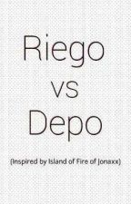 Riego Vs Depo (Inspired by Island of Fire of Jonaxx) by MehMehAdirem