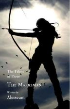 The Marksman [The Talent of Three: Book 1] by Alesseum
