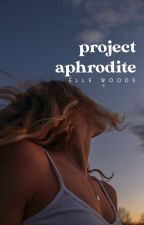 Project Aphrodite ✓ by stereohearted