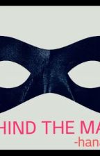 BEHIND THE MASK (BTM) by hanavc