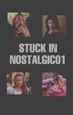 stuck in nostalgic01 by intrusivebutera