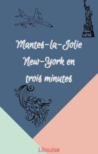 Mantes-la-Jolie -- New York en trois minutes by Lilouise02456
