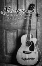 Nervous (A Shawn Mendes x Niall Horan Fanfic) ✅ by Kayastarcrafter