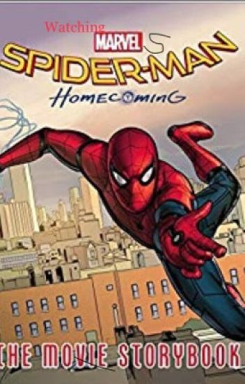 Watching SpiderMan Homecoming - Steve_Rogers_fan - Wattpad