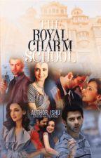 THE ROYAL CHARM SCHOOL by Ishitaanu23