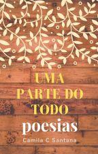 UMA PARTE DO TODO by milabiabibi