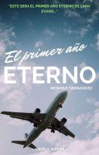 El primer año eterno. by monique_hernandez