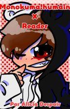 Humain!Monokuma x Reader [FR] by AliciaDespair