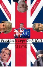 Prosthetic Legs On A Walk by PJLyon