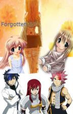 Forgotten [A Fairy Tail Story] by Skyler-Heartfilia
