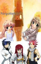 Forgotten [A Fairy Tail Story] by Skyler-Heartfilia