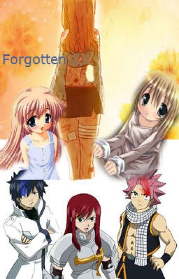Forgotten [A Fairy Tail Story]